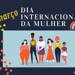 8 Março, Dia Internacional da Mulher